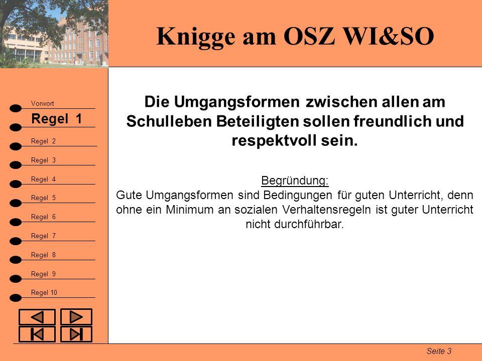 Knigge am OSZ WI&SO Seite 3 Vorwort Regel 1 Regel 2 Fazit Regel 3 Regel 9 Die Umgangsformen zwischen allen am Schulleben Beteiligten sollen freundlich