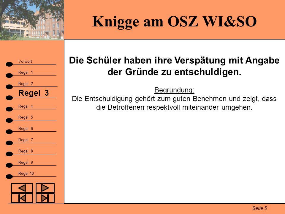 Knigge am OSZ WI&SO Seite 5 Vorwort Regel 1 Regel 2 Fazit Regel 3 Regel 9 Regel 4 Regel 5 Regel 6 Regel 7 Regel 8 Regel 10 Die Schüler haben ihre Vers