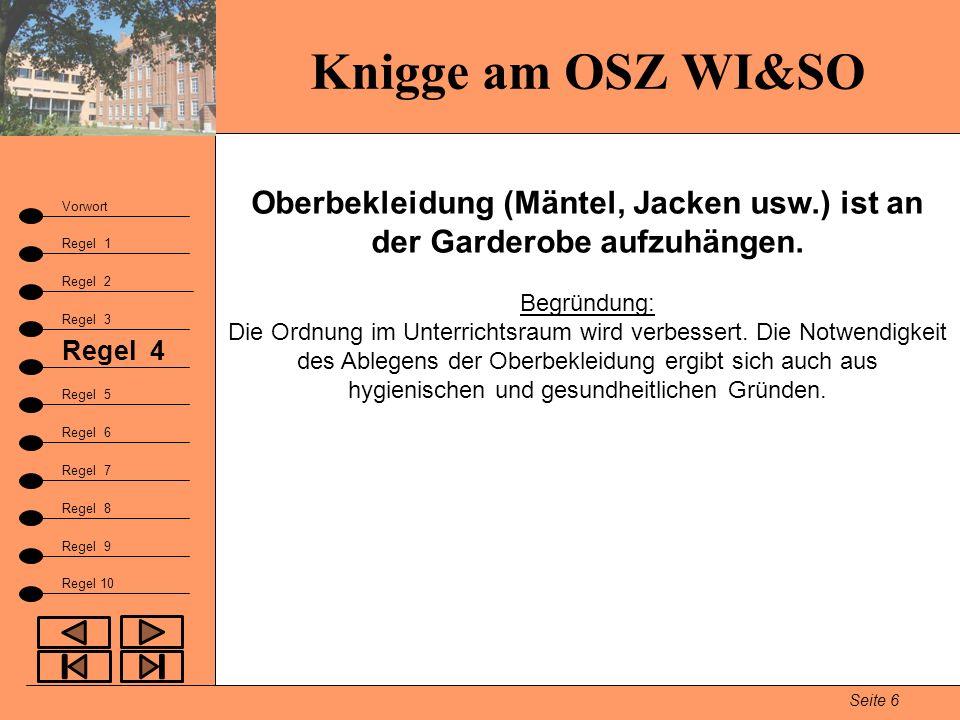 Knigge am OSZ WI&SO Seite 6 Vorwort Regel 1 Regel 2 Fazit Regel 3 Regel 9 Regel 4 Regel 5 Regel 6 Regel 7 Regel 8 Regel 10 Oberbekleidung (Mäntel, Jac