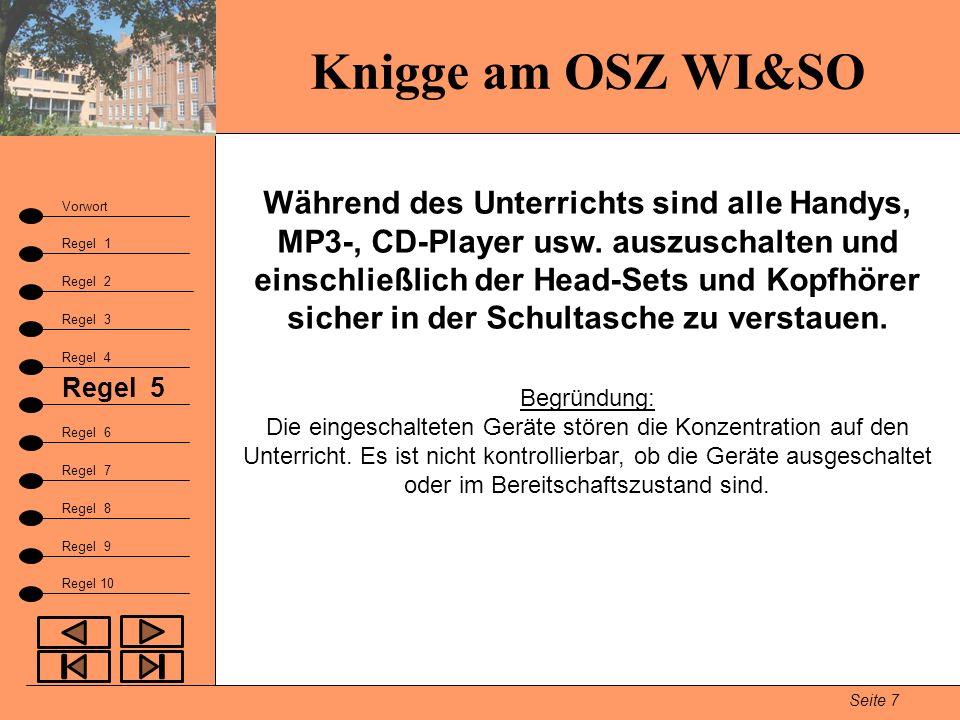 Knigge am OSZ WI&SO Seite 7 Vorwort Regel 1 Regel 2 Fazit Regel 3 Regel 9 Regel 4 Regel 5 Regel 6 Regel 7 Regel 8 Regel 10 Während des Unterrichts sin