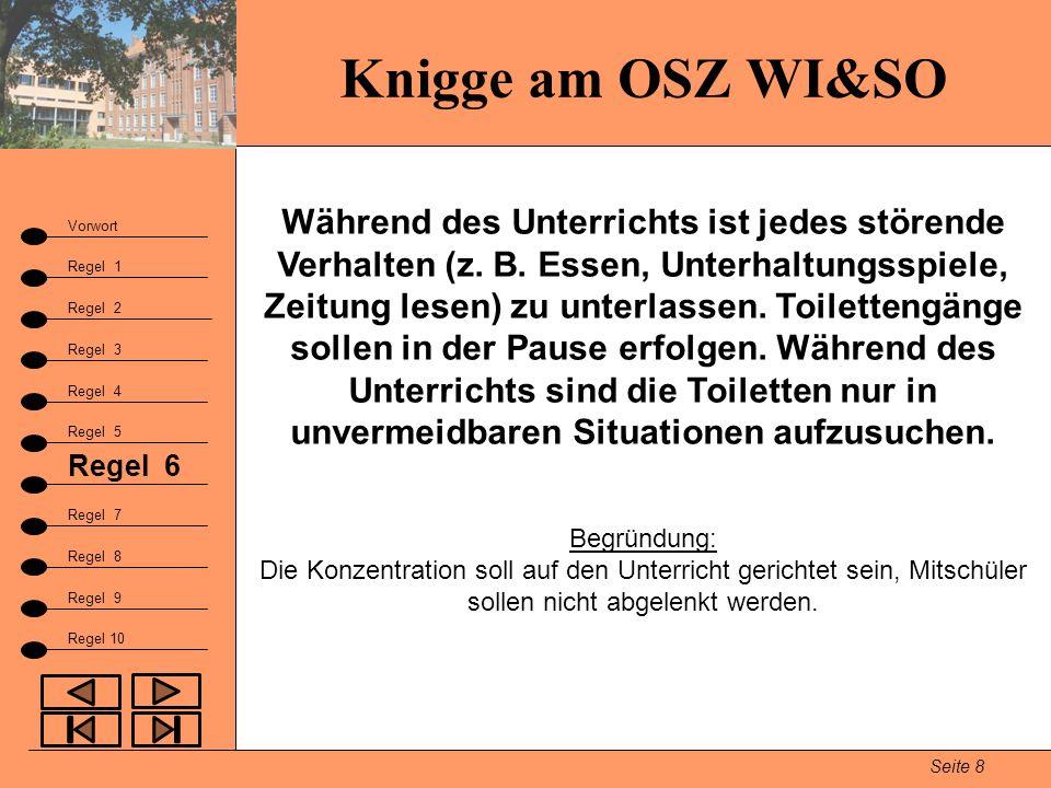 Knigge am OSZ WI&SO Seite 8 Vorwort Regel 1 Regel 2 Fazit Regel 3 Regel 9 Regel 4 Regel 5 Regel 6 Regel 7 Regel 8 Regel 10 Während des Unterrichts ist