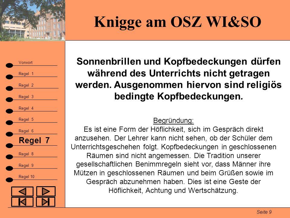 Knigge am OSZ WI&SO Seite 9 Vorwort Regel 1 Regel 2 Fazit Regel 3 Regel 9 Regel 4 Regel 5 Regel 6 Regel 7 Regel 8 Regel 10 Sonnenbrillen und Kopfbedec