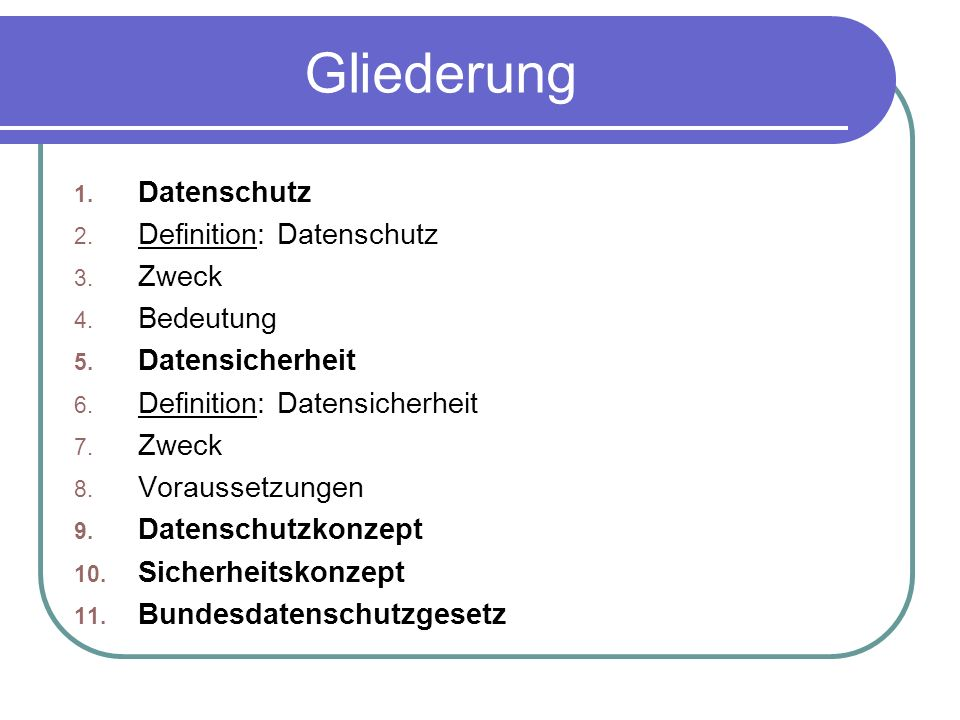 Gliederung 1.Datenschutz 2. Definition: Datenschutz 3.