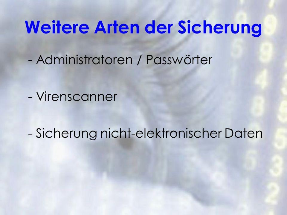 Weitere Arten der Sicherung - Administratoren / Passwörter - Virenscanner - Sicherung nicht-elektronischer Daten