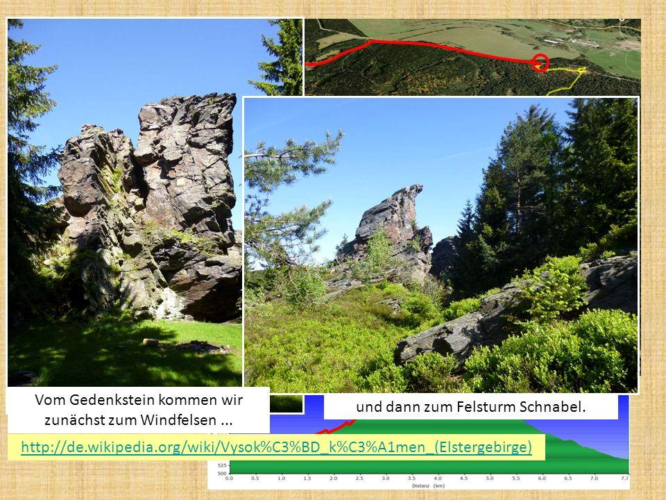 http://de.wikipedia.org/wiki/Vysok%C3%BD_k%C3%A1men_(Elstergebirge) Vom Gedenkstein kommen wir zunächst zum Windfelsen...
