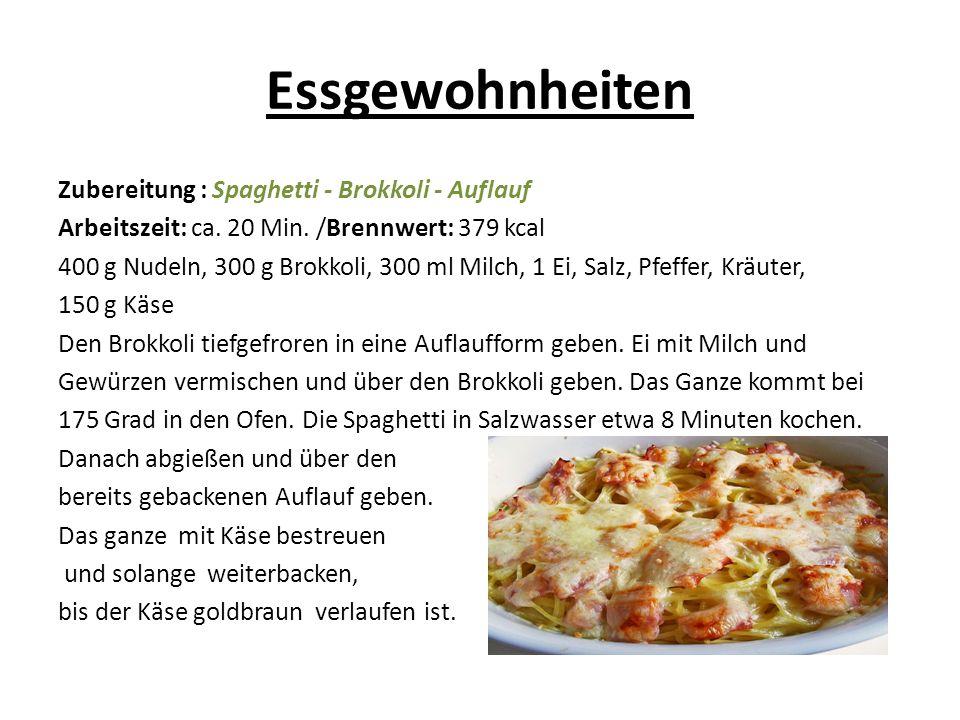 Essgewohnheiten Zubereitung : Spaghetti - Brokkoli - Auflauf Arbeitszeit: ca.