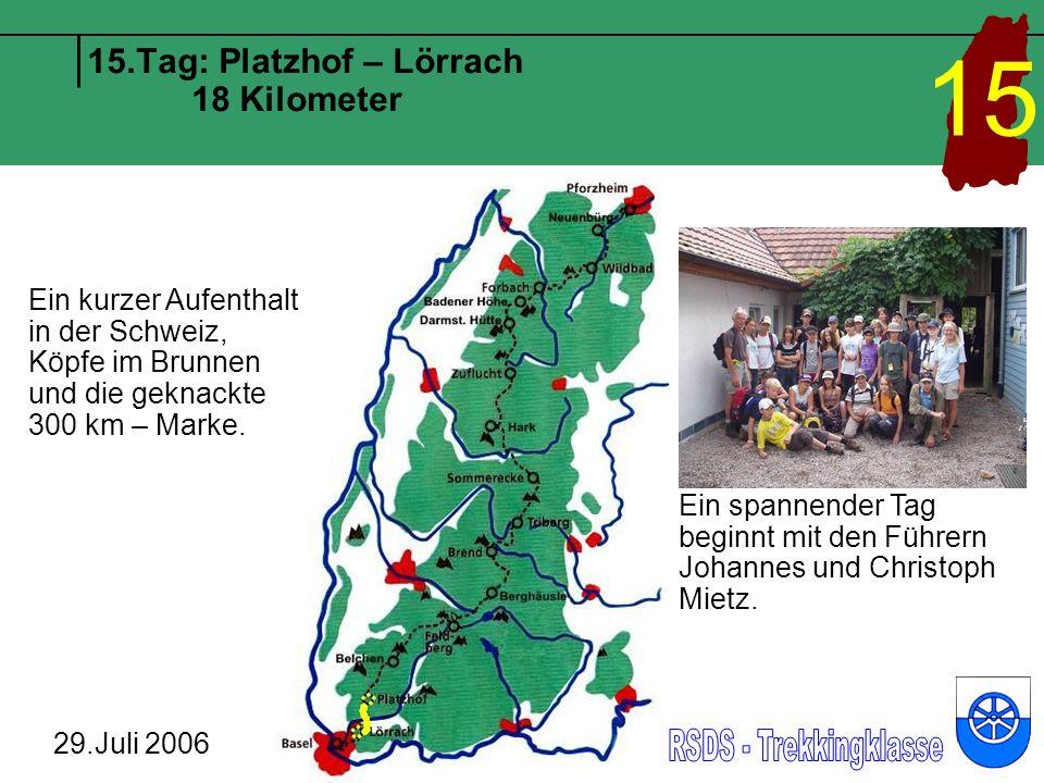15.Tag: Platzhof – Lörrach 18 Kilometer 29.Juli 2006 15 Ein kurzer Aufenthalt in der Schweiz, Köpfe im Brunnen und die geknackte 300 km – Marke.