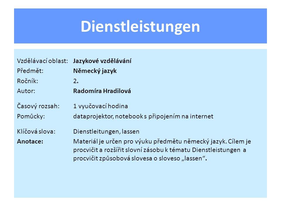 Dienstleistungen Vzdělávací oblast:Jazykové vzdělávání Předmět:Německý jazyk Ročník:2.