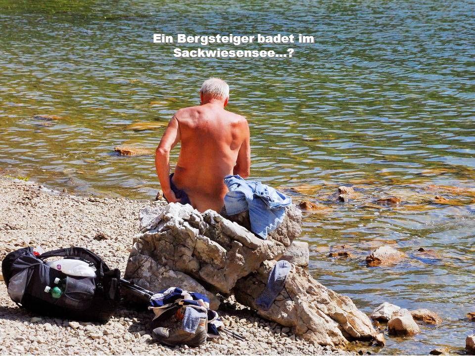 Ein Bergsteiger badet im Sackwiesensee…?