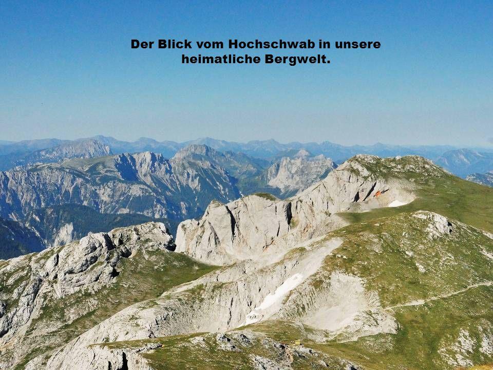 Der Blick vom Hochschwab in unsere heimatliche Bergwelt.
