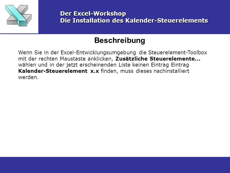 Beschreibung Der Excel-Workshop Die Installation des Kalender-Steuerelements Wenn Sie in der Excel-Entwicklungsumgebung die Steuerelement-Toolbox mit