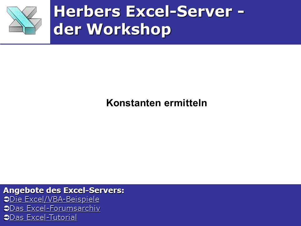 Konstanten ermitteln Herbers Excel-Server - der Workshop Angebote des Excel-Servers: Die Excel/VBA-Beispiele Die Excel/VBA-BeispieleDie Excel/VBA-Beis