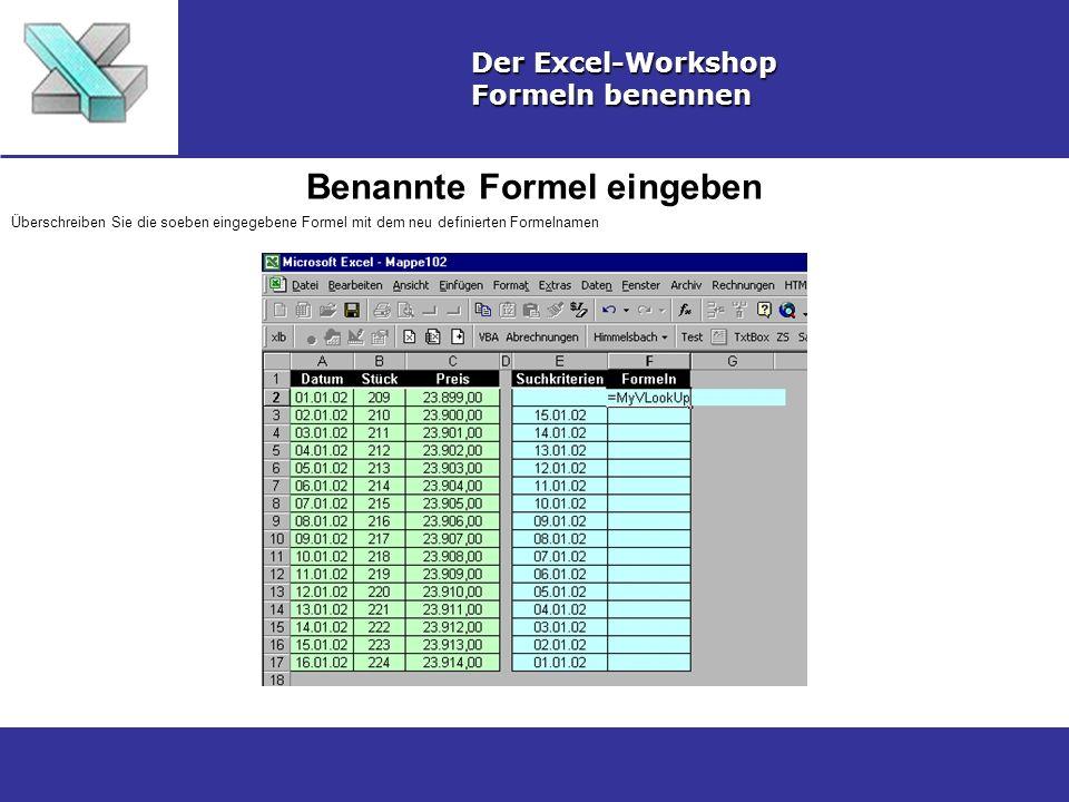 Benannte Formel eingeben Der Excel-Workshop Formeln benennen Überschreiben Sie die soeben eingegebene Formel mit dem neu definierten Formelnamen