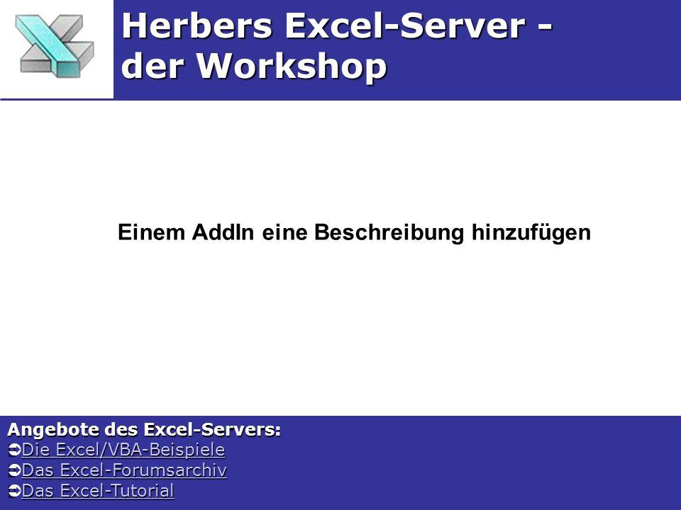 Einem AddIn eine Beschreibung hinzufügen Herbers Excel-Server - der Workshop Angebote des Excel-Servers: Die Excel/VBA-Beispiele Die Excel/VBA-BeispieleDie Excel/VBA-BeispieleDie Excel/VBA-Beispiele Das Excel-Forumsarchiv Das Excel-ForumsarchivDas Excel-ForumsarchivDas Excel-Forumsarchiv Das Excel-Tutorial Das Excel-TutorialDas Excel-TutorialDas Excel-Tutorial