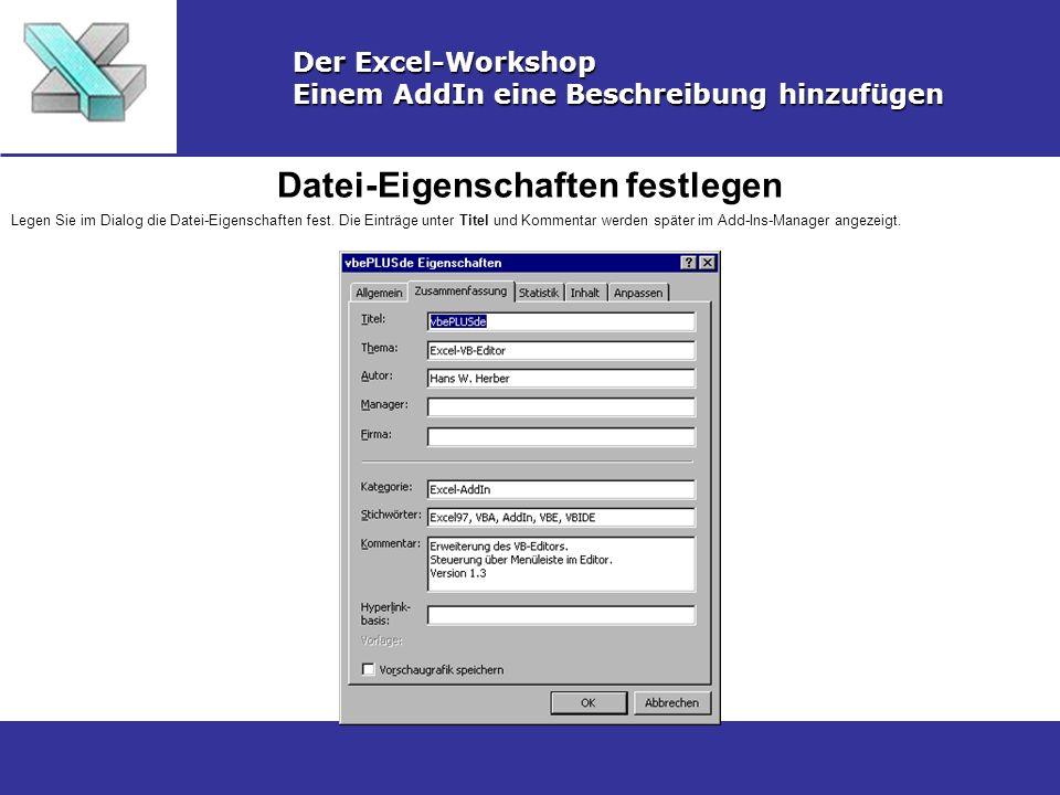 Datei-Eigenschaften festlegen Der Excel-Workshop Einem AddIn eine Beschreibung hinzufügen Legen Sie im Dialog die Datei-Eigenschaften fest.