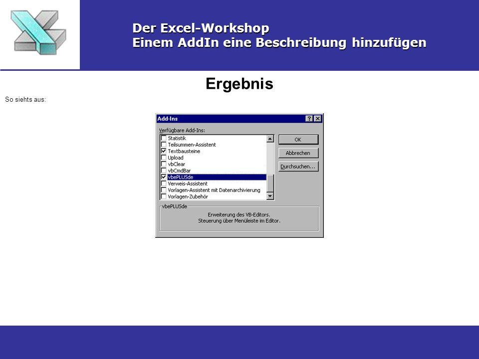 Ergebnis Der Excel-Workshop Einem AddIn eine Beschreibung hinzufügen So siehts aus:
