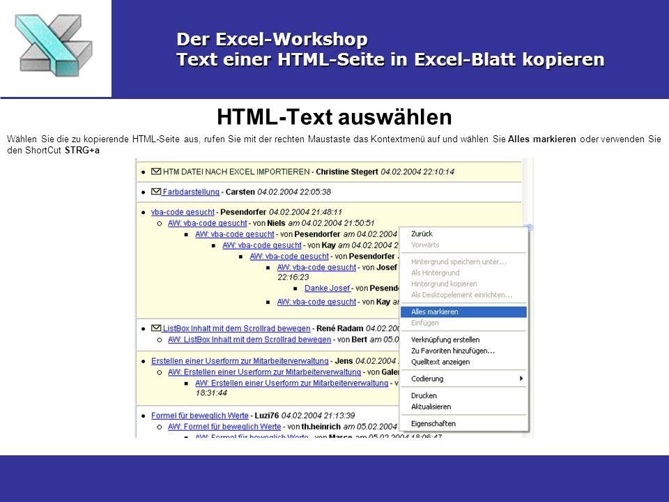 HTML-Text auswählen Der Excel-Workshop Text einer HTML-Seite in Excel-Blatt kopieren Wählen Sie die zu kopierende HTML-Seite aus, rufen Sie mit der re
