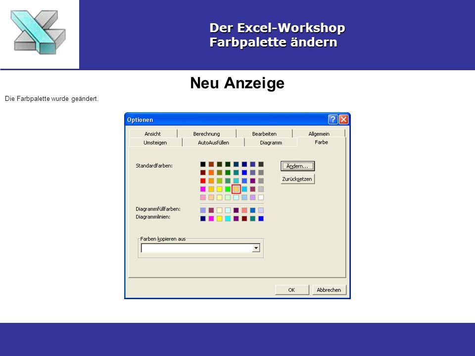Neu Anzeige Der Excel-Workshop Farbpalette ändern Die Farbpalette wurde geändert.