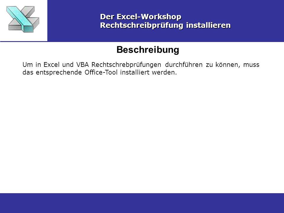 Beschreibung Der Excel-Workshop Rechtschreibprüfung installieren Um in Excel und VBA Rechtschrebprüfungen durchführen zu können, muss das entsprechende Office-Tool installiert werden.