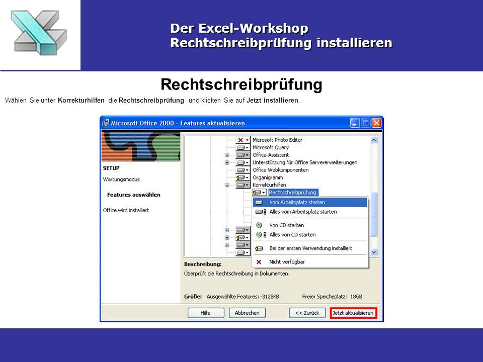 Rechtschreibprüfung Der Excel-Workshop Rechtschreibprüfung installieren Wählen Sie unter Korrekturhilfen die Rechtschreibprüfung und klicken Sie auf Jetzt installieren.