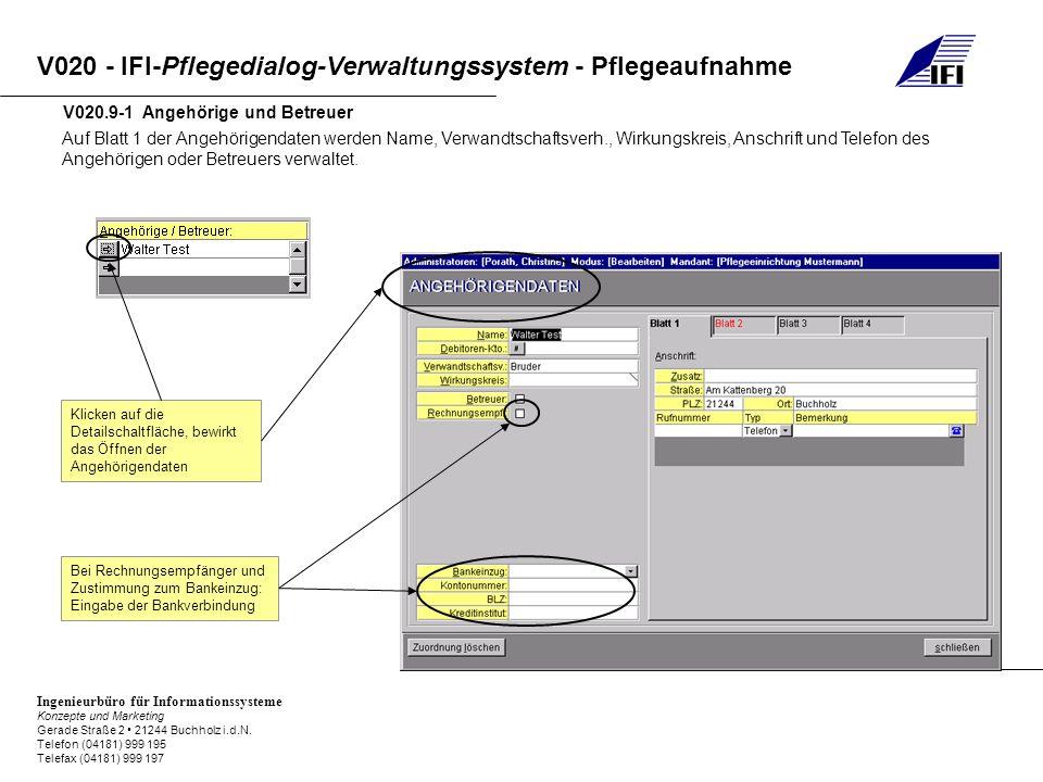 V020 - IFI-Pflegedialog-Verwaltungssystem - Pflegeaufnahme Ingenieurbüro für Informationssysteme Konzepte und Marketing Gerade Straße 2 21244 Buchholz i.d.N.