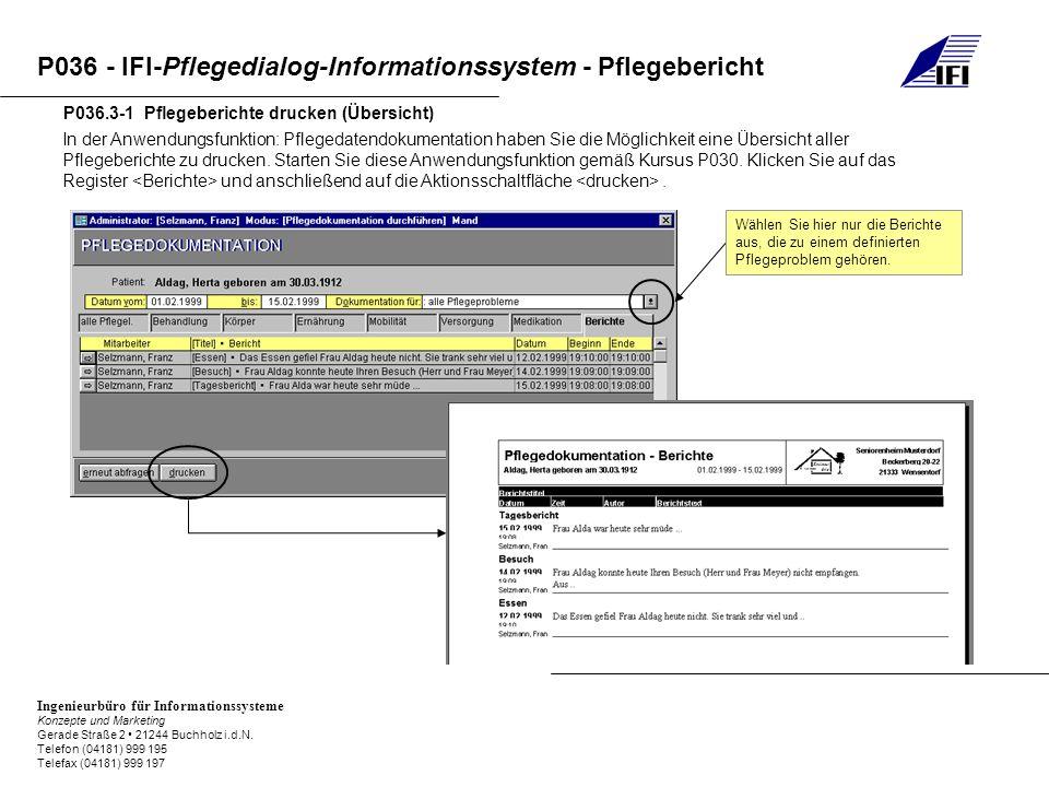 P036 - IFI-Pflegedialog-Informationssystem - Pflegebericht Ingenieurbüro für Informationssysteme Konzepte und Marketing Gerade Straße 2 21244 Buchholz i.d.N.