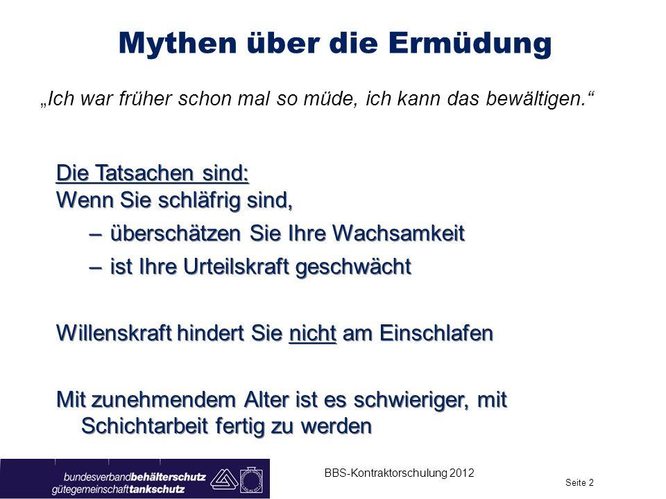 BBS-Kontraktorschulung 2012 Seite 13 Wachsame & sichere Fahrt.