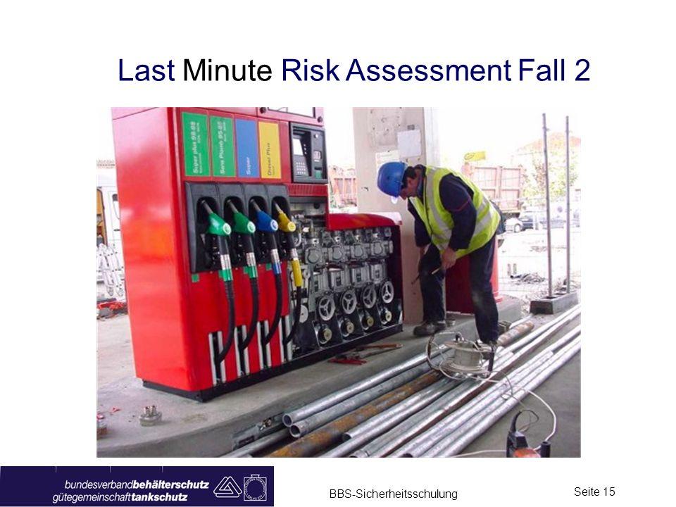 BBS-Sicherheitsschulung Seite 15 Last Minute Risk Assessment Fall 2
