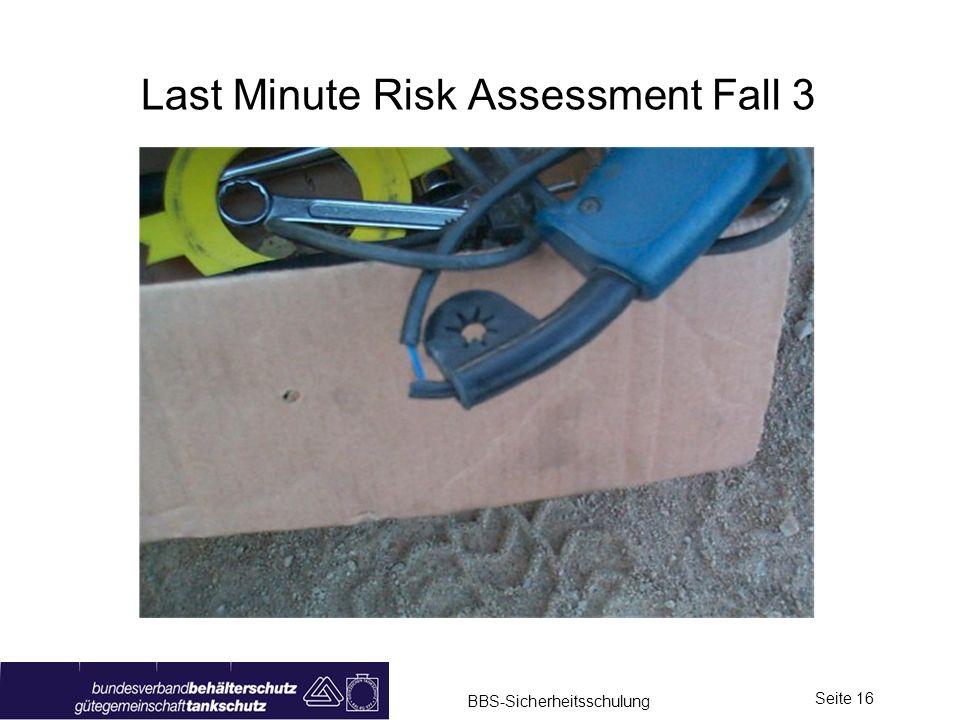 BBS-Sicherheitsschulung Seite 16 Last Minute Risk Assessment Fall 3