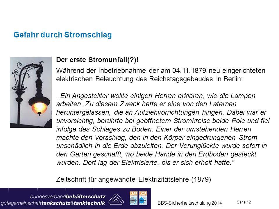 Gefahr durch Stromschlag Der erste Stromunfall(?)! Während der Inbetriebnahme der am 04.11.1879 neu eingerichteten elektrischen Beleuchtung des Reichs