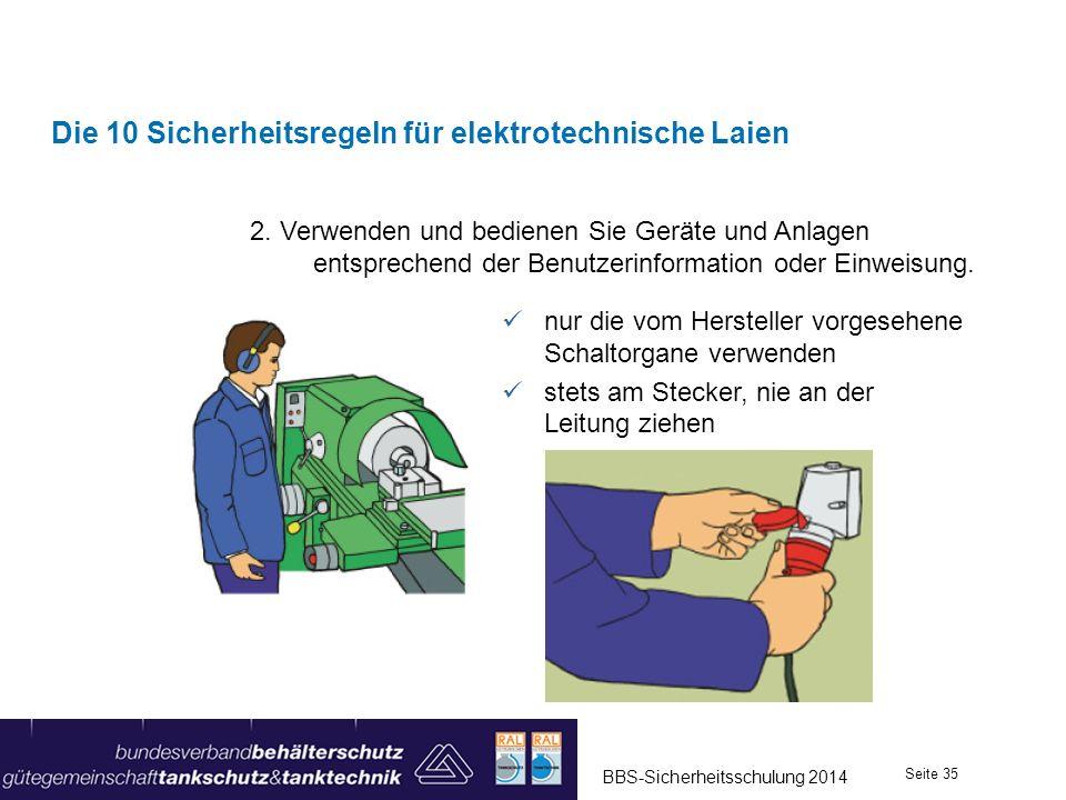 2. Verwenden und bedienen Sie Geräte und Anlagen entsprechend der Benutzerinformation oder Einweisung. Die 10 Sicherheitsregeln für elektrotechnische