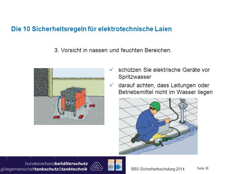 3. Vorsicht in nassen und feuchten Bereichen. Die 10 Sicherheitsregeln für elektrotechnische Laien schützen Sie elektrische Geräte vor Spritzwasser da