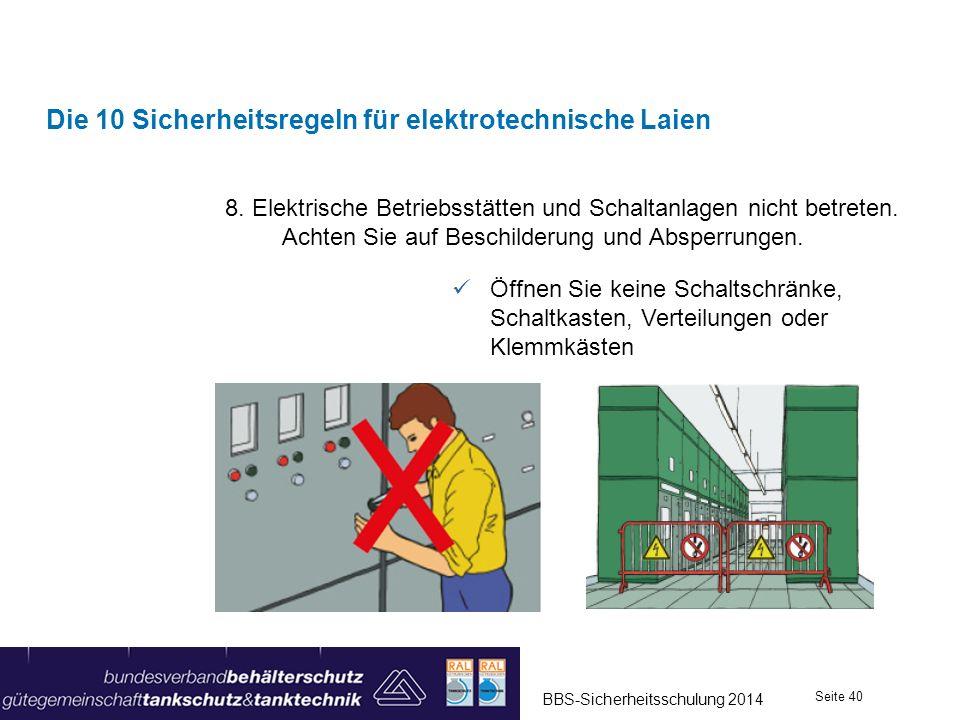 8. Elektrische Betriebsstätten und Schaltanlagen nicht betreten. Achten Sie auf Beschilderung und Absperrungen. Die 10 Sicherheitsregeln für elektrote