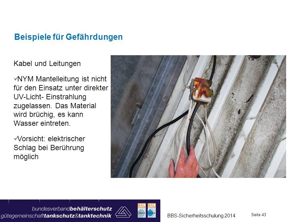 Beispiele für Gefährdungen Kabel und Leitungen NYM Mantelleitung ist nicht für den Einsatz unter direkter UV-Licht- Einstrahlung zugelassen. Das Mater