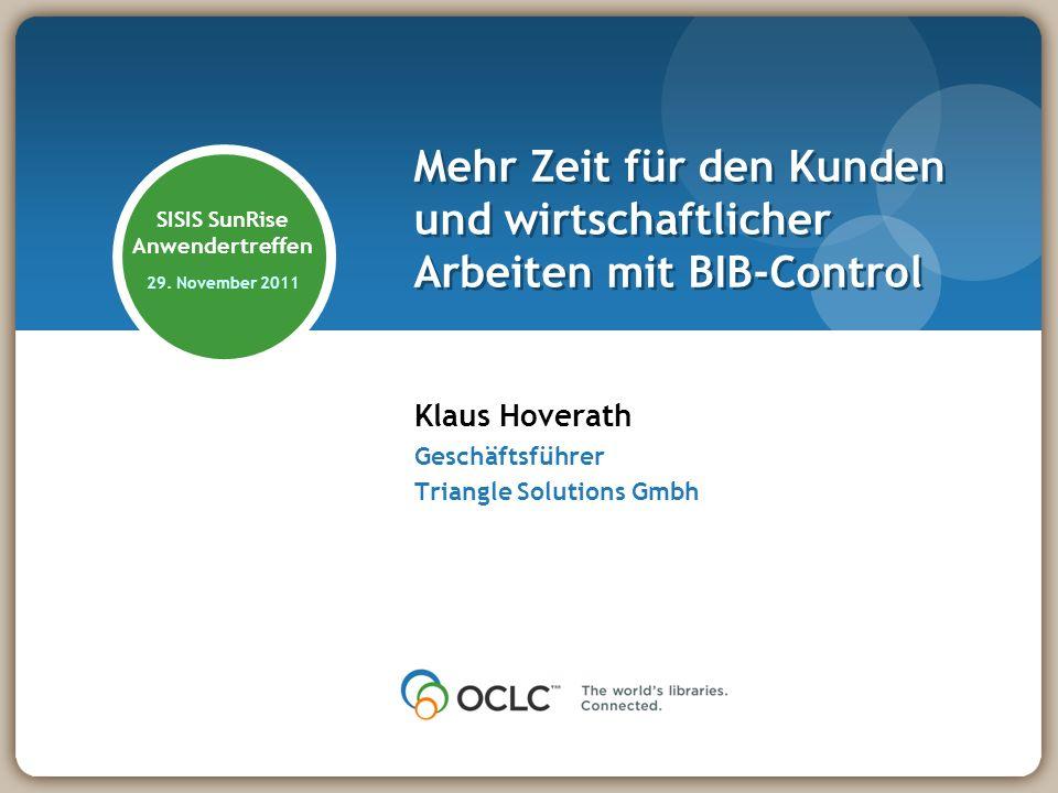 SISIS SunRise Anwendertreffen 29. November 2011 Klaus Hoverath Geschäftsführer Triangle Solutions Gmbh Mehr Zeit für den Kunden und wirtschaftlicher A
