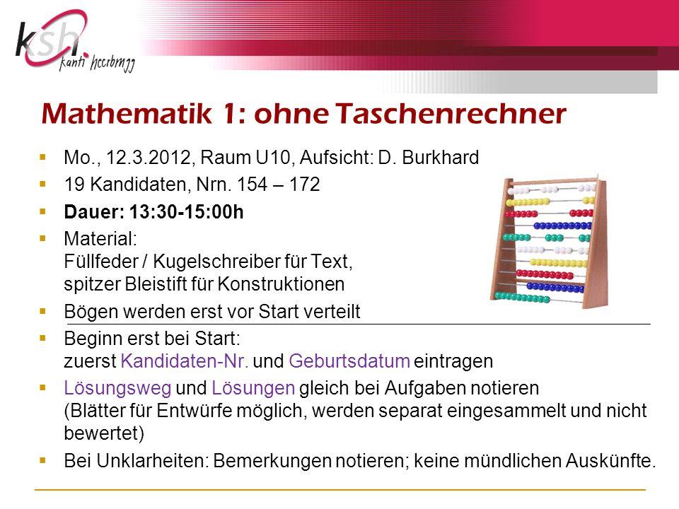 Mo., 12.3.2012, Raum U10, Aufsicht: D. Burkhard 19 Kandidaten, Nrn.