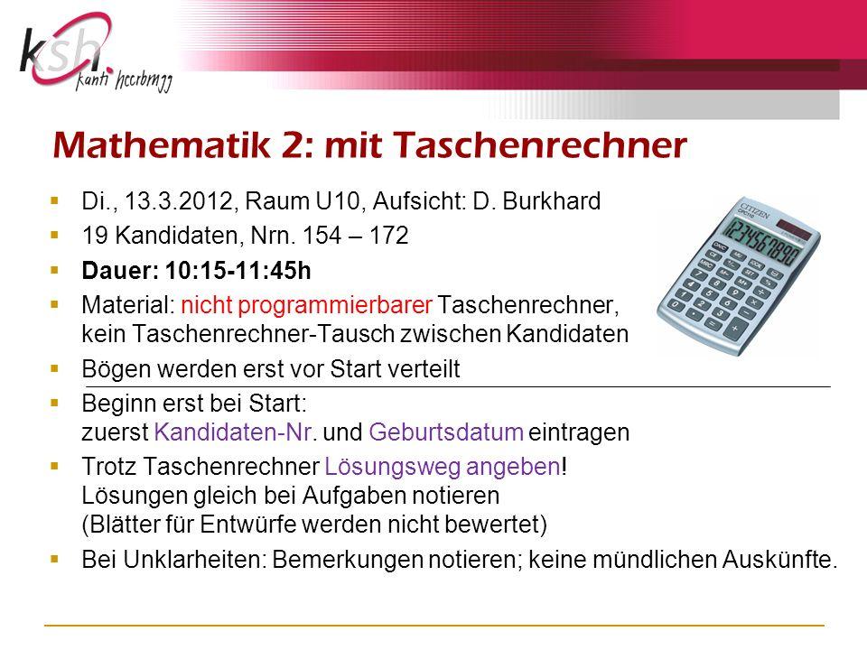 Di., 13.3.2012, Raum U10, Aufsicht: D. Burkhard 19 Kandidaten, Nrn.