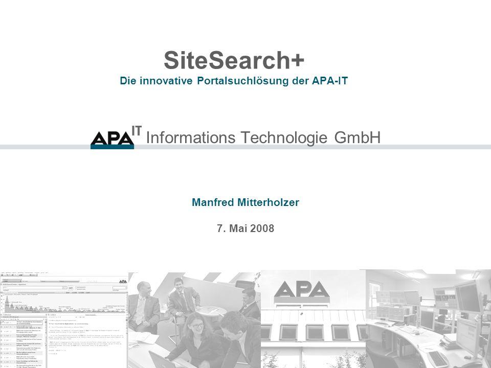 12 SiteSearch+ Die innovative Suchportal-Lösung der APA-IT Live-Demo SiteSearch+ Illustration der möglichen Funktionspalette von SiteSearch+ Basiert auf Live-Content vom APA-Datenbankhost 4 Millionen Zeitungsartikel und APA-Meldungen seit 1.1.2007 180.000 strukturierte Datensätze 300 automatisch transkribierte Videos