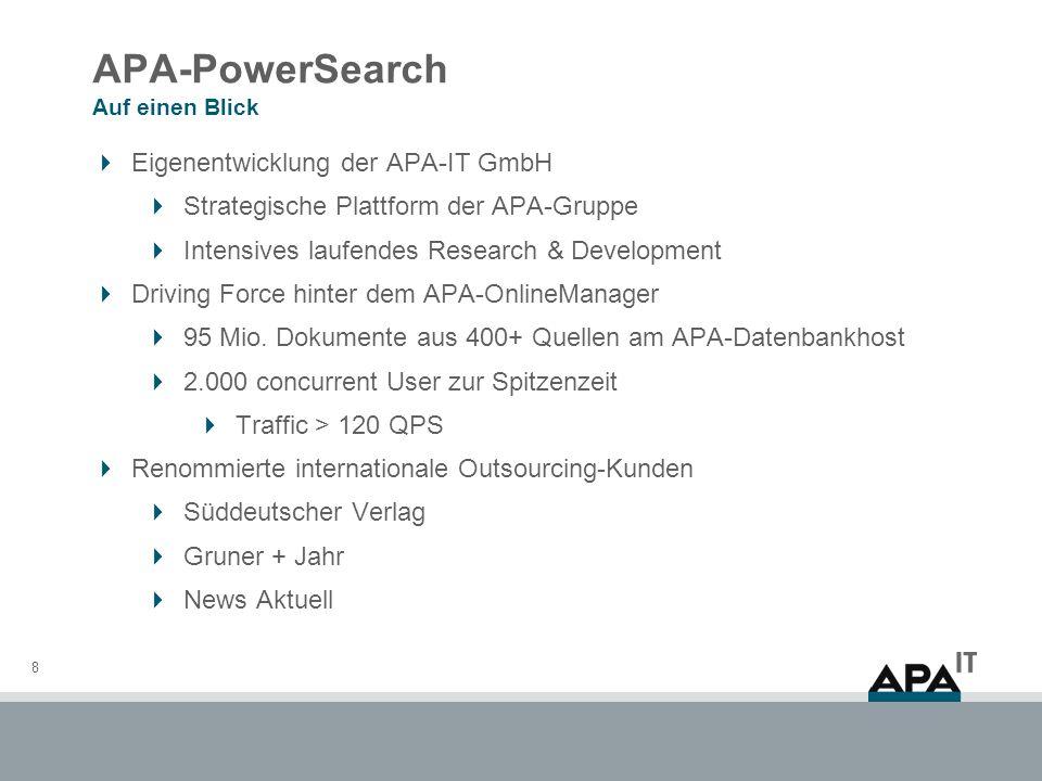 APA-PowerSearch Funktionen im Überblick 9 Vollständiges Standard-Retrieval Phrasen, AND, OR, NOT, flexible Platzhalter und unscharfe Suche Detaillierte Sortiermöglichkeiten Ausgefeilte Metadatensuche inkl.