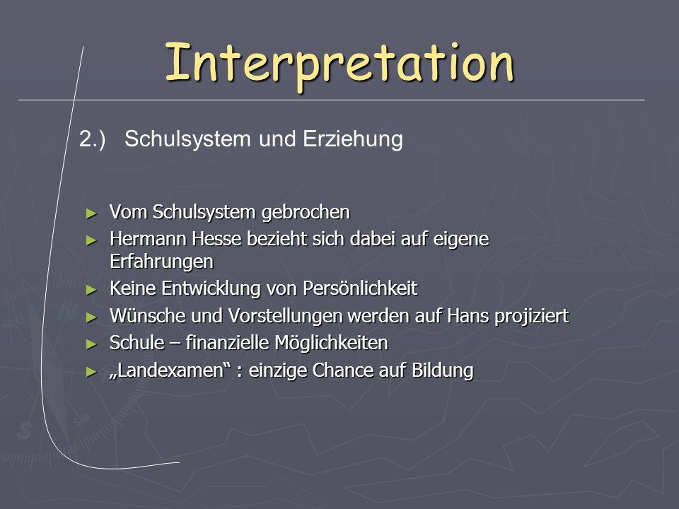 Interpretation Vom Schulsystem gebrochen Vom Schulsystem gebrochen Hermann Hesse bezieht sich dabei auf eigene Erfahrungen Hermann Hesse bezieht sich