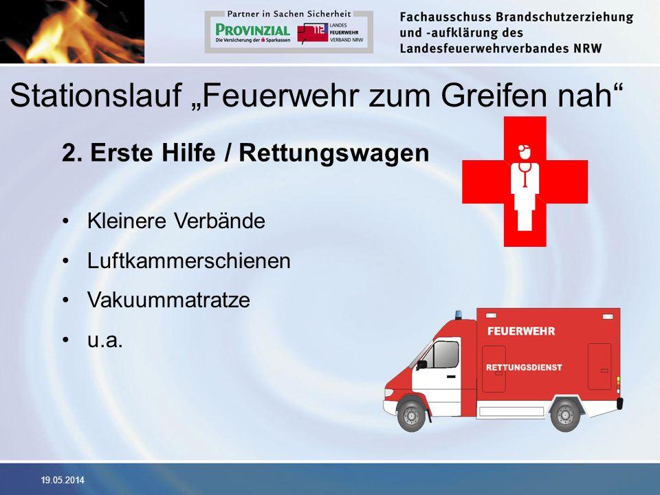 19.05.2014 2. Erste Hilfe / Rettungswagen Kleinere Verbände Luftkammerschienen Vakuummatratze u.a. Stationslauf Feuerwehr zum Greifen nah