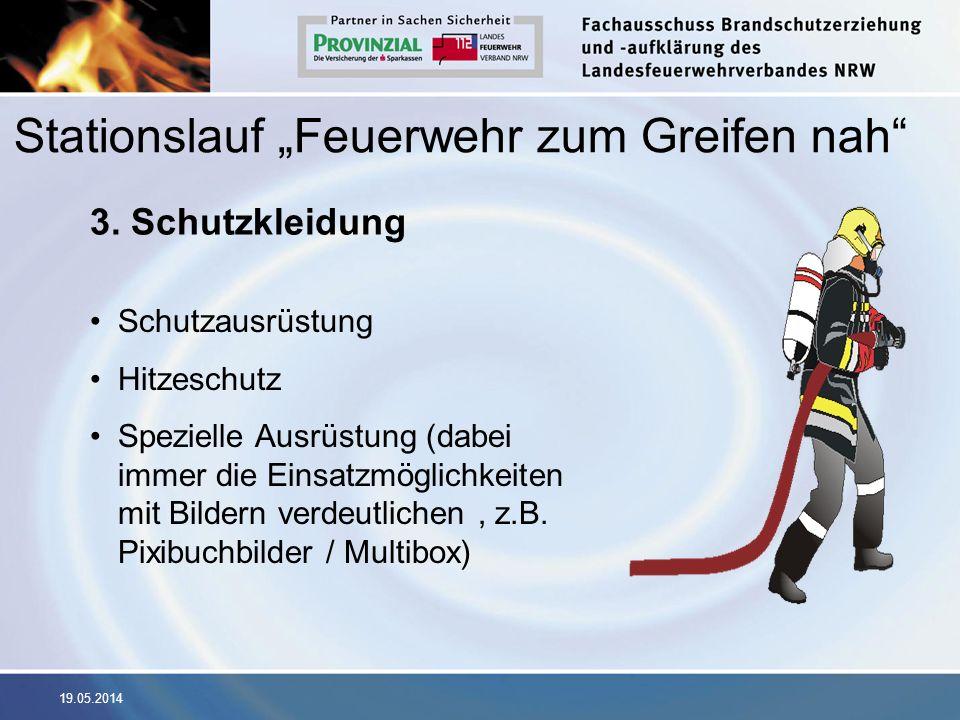 19.05.2014 3. Schutzkleidung Schutzausrüstung Hitzeschutz Spezielle Ausrüstung (dabei immer die Einsatzmöglichkeiten mit Bildern verdeutlichen, z.B. P