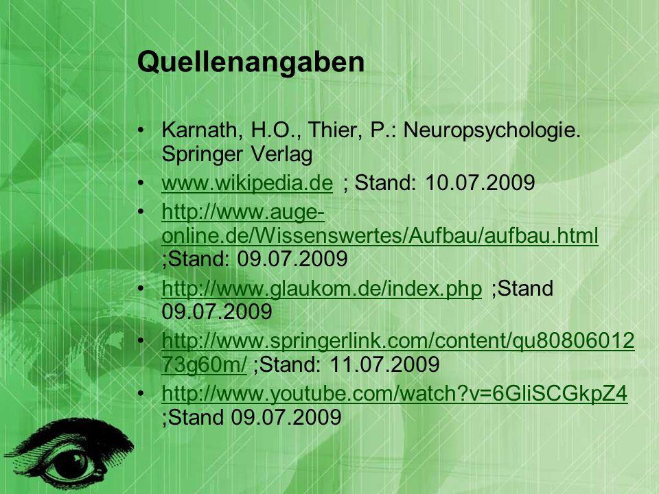 Quellenangaben Karnath, H.O., Thier, P.: Neuropsychologie.