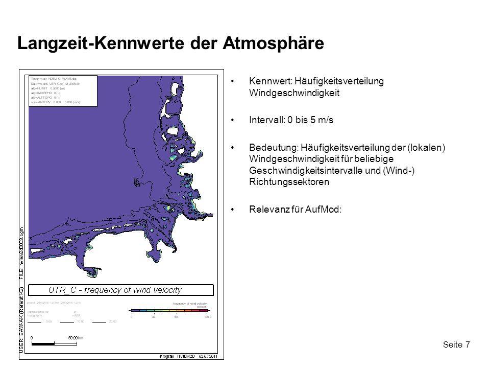 Seite 7 Langzeit-Kennwerte der Atmosphäre Kennwert: Häufigkeitsverteilung Windgeschwindigkeit Intervall: 0 bis 5 m/s Bedeutung: Häufigkeitsverteilung der (lokalen) Windgeschwindigkeit für beliebige Geschwindigkeitsintervalle und (Wind-) Richtungssektoren Relevanz für AufMod: