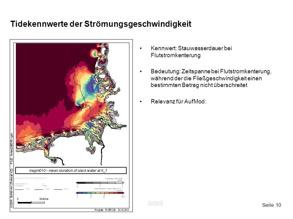 Seite 10 Tidekennwerte der Strömungsgeschwindigkeit Kennwert: Stauwasserdauer bei Flutstromkenterung Bedeutung: Zeitspanne bei Flutstromkenterung, wäh