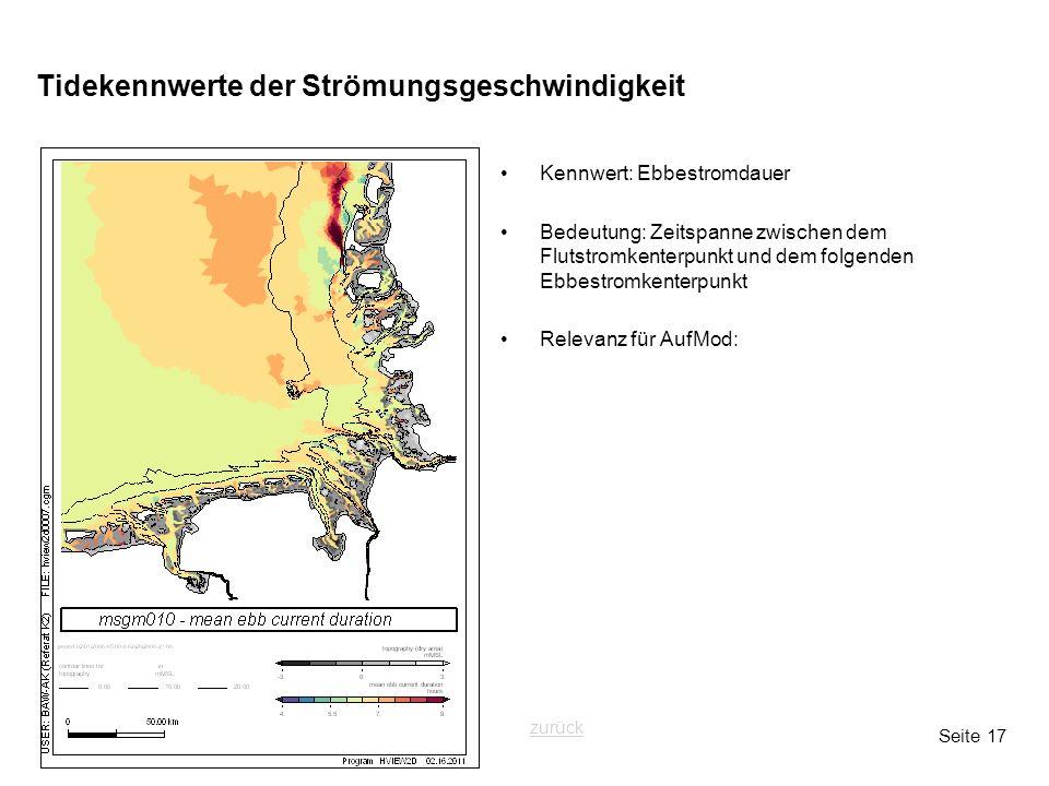 Seite 17 Tidekennwerte der Strömungsgeschwindigkeit Kennwert: Ebbestromdauer Bedeutung: Zeitspanne zwischen dem Flutstromkenterpunkt und dem folgenden