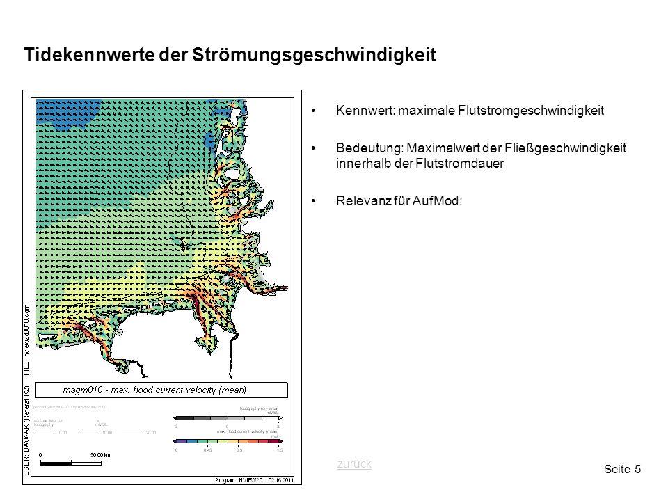 Seite 5 Tidekennwerte der Strömungsgeschwindigkeit Kennwert: maximale Flutstromgeschwindigkeit Bedeutung: Maximalwert der Fließgeschwindigkeit innerha