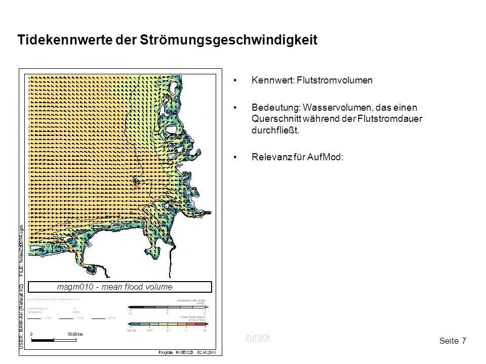 Seite 7 Tidekennwerte der Strömungsgeschwindigkeit Kennwert: Flutstromvolumen Bedeutung: Wasservolumen, das einen Querschnitt während der Flutstromdau