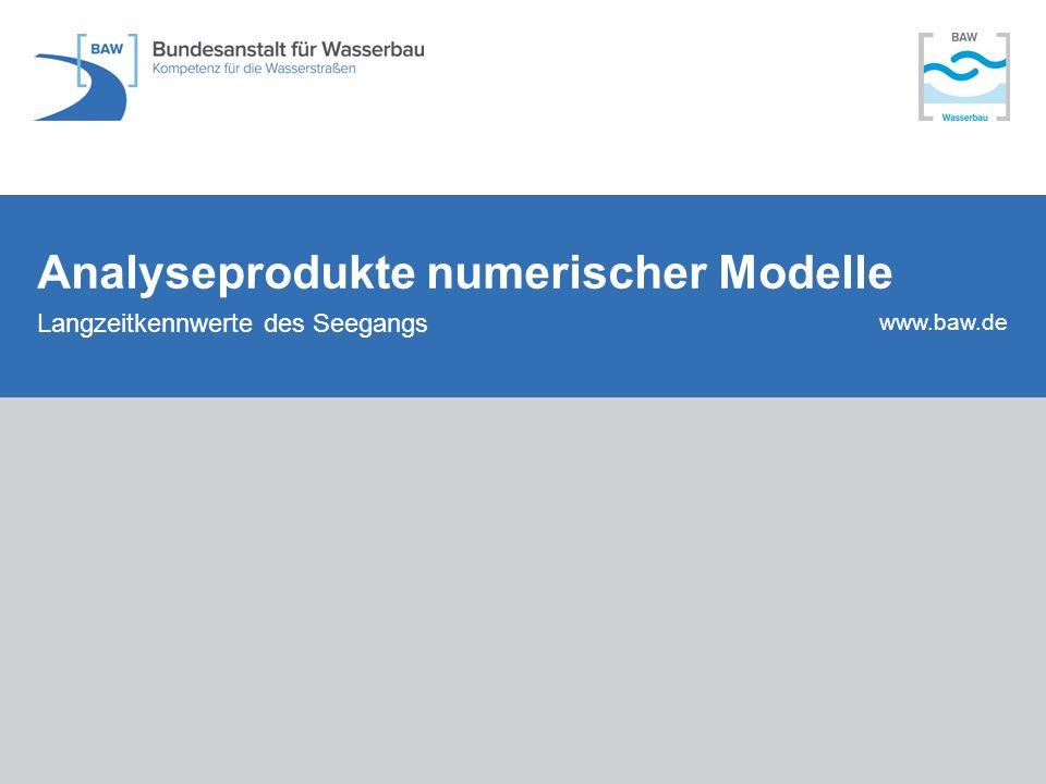 www.baw.de Analyseprodukte numerischer Modelle Langzeitkennwerte des Seegangs