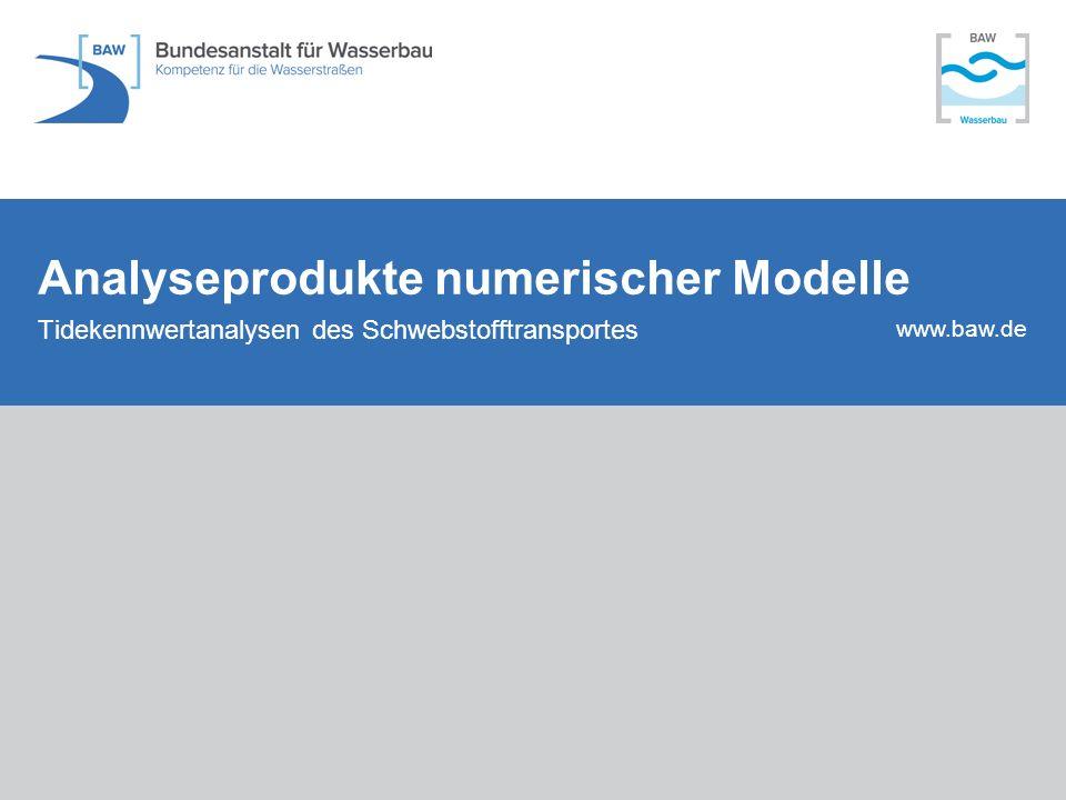 www.baw.de Analyseprodukte numerischer Modelle Tidekennwertanalysen des Schwebstofftransportes